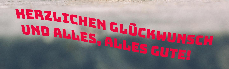 German text: Herzlichen Gluckwunsch Und Alles, Alles Gute!